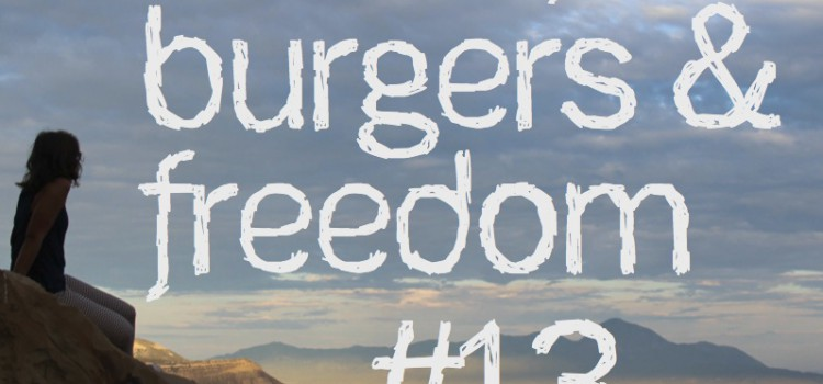 Music, Burgers & Freedom #13 – California luv