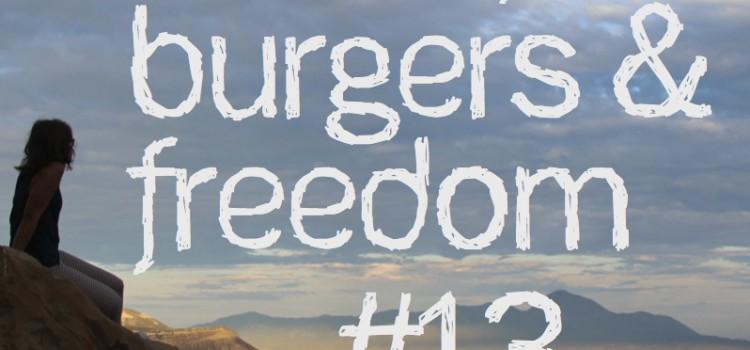 Music, Burgers & Freedom #13 – California luv