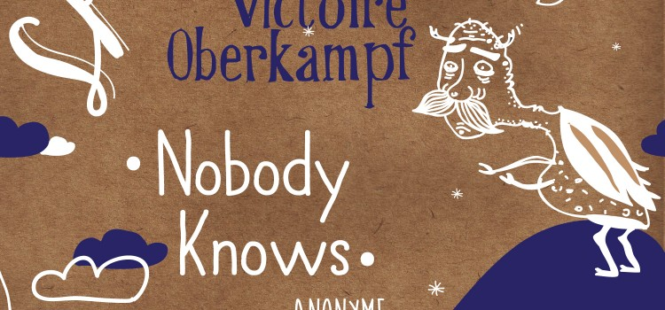 Nobody Knows – Par le petit monstre moche.